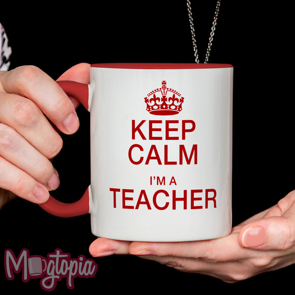 Keep Calm I'm A Teacher Mug