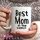 Best Mom In The World Mug