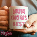 Mum Knows Best Mug