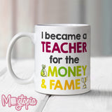 A Teacher For Money & Fame Mug