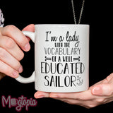 I'm a Lady With The Vocabulary Of A Well Educated Sailor Mug