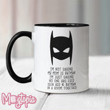 I'm Not Saying My Mom Is Batman Mug