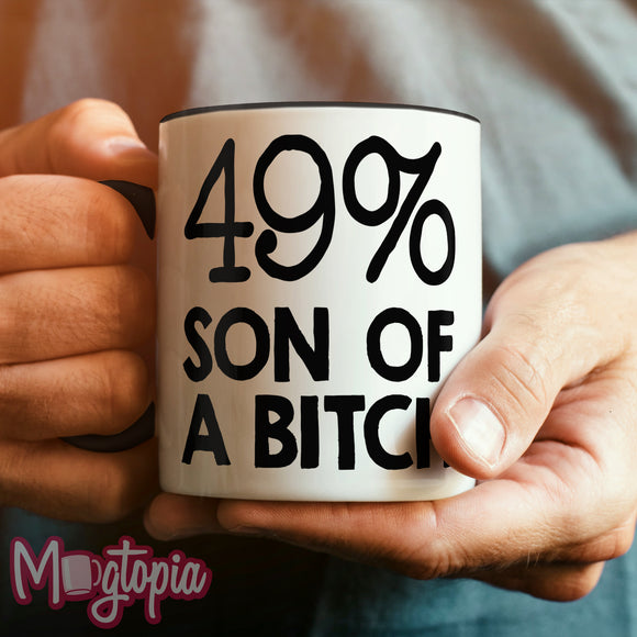49% Son Of A Bitch Mug