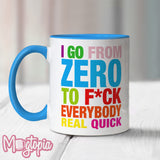 I Go From Zero To... Mug
