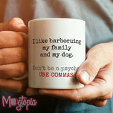 I Like Barbecuing... USE COMMAS Mug