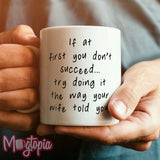 If At First You Don't Succeed Mug
