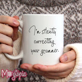 I'm Silently Correcting Your Grammer Mug