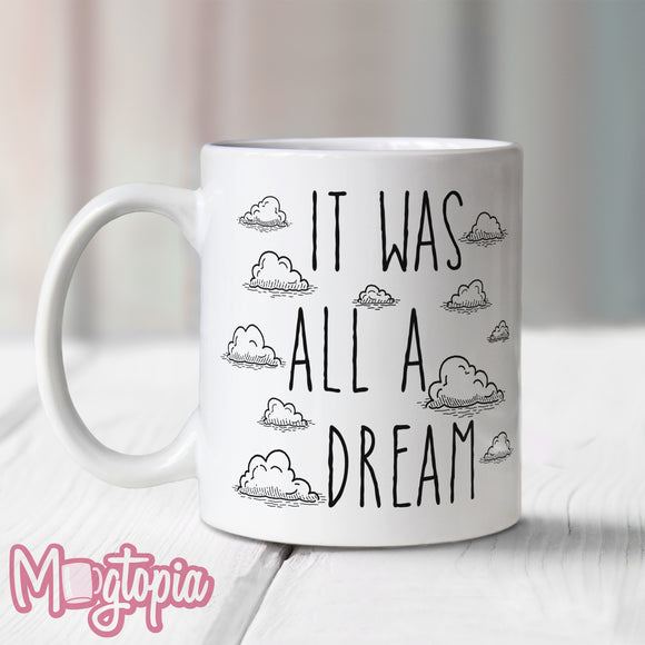 It Was All A Dream Mug