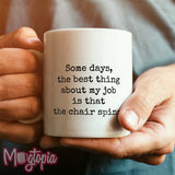 The Best Thing About My Job The Chair Spins Mug