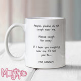 Do Not Cough Near Me Mug