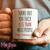 Turns Out You Suck LESS THAN Most People Mug