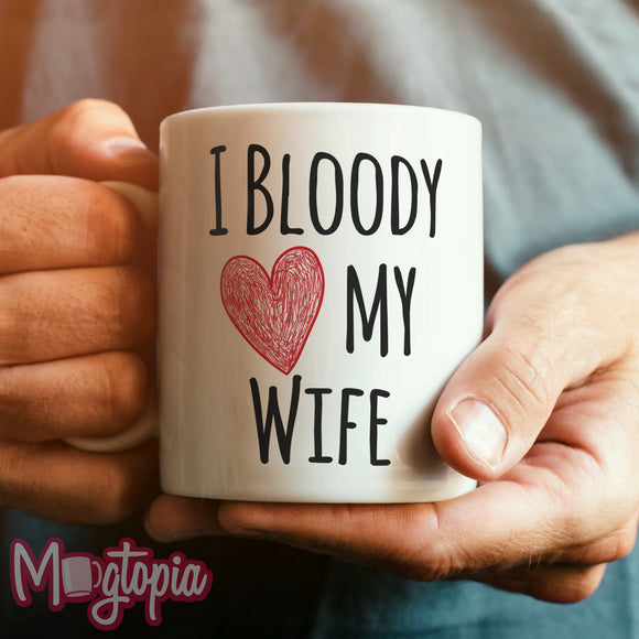 I Bloody Love (Heart) My Wife Mug