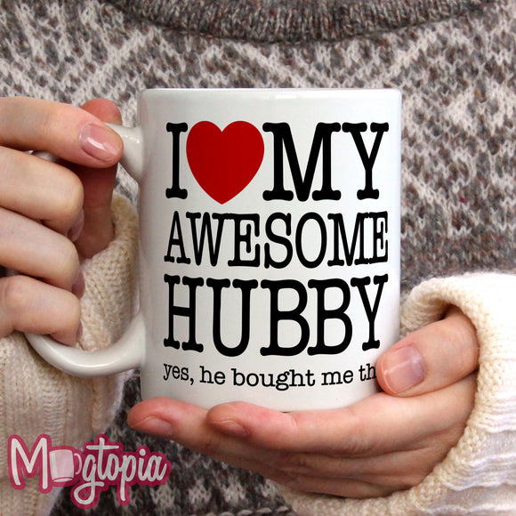 I LOVE My Awesome Hubby Mug