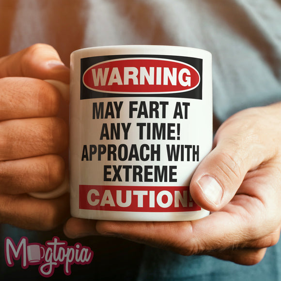 WARNING May Fart At Any Time! Mug