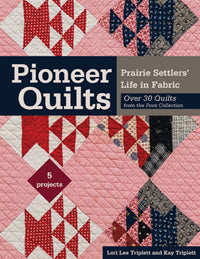Pioneer Quilts by Lori Lee Triplett