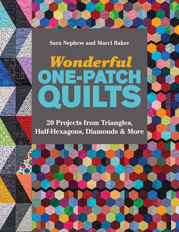 Wonderful One Patch Quilts by Sara Nephew
