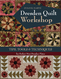 Dresden Quilt Workshop by Susan R. Marth