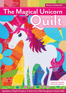 The Magical Unicorn Quilt by Becky Goldsmith