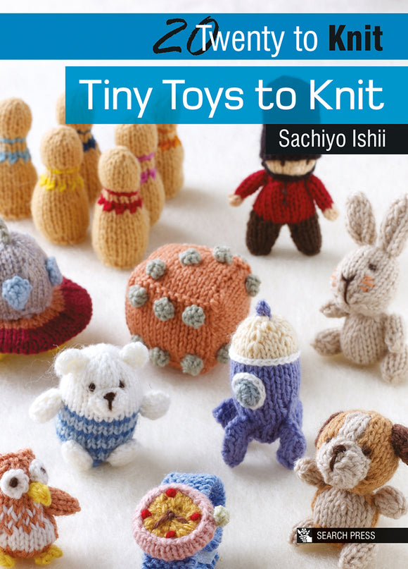 20 to Make Tiny Toys to Knit