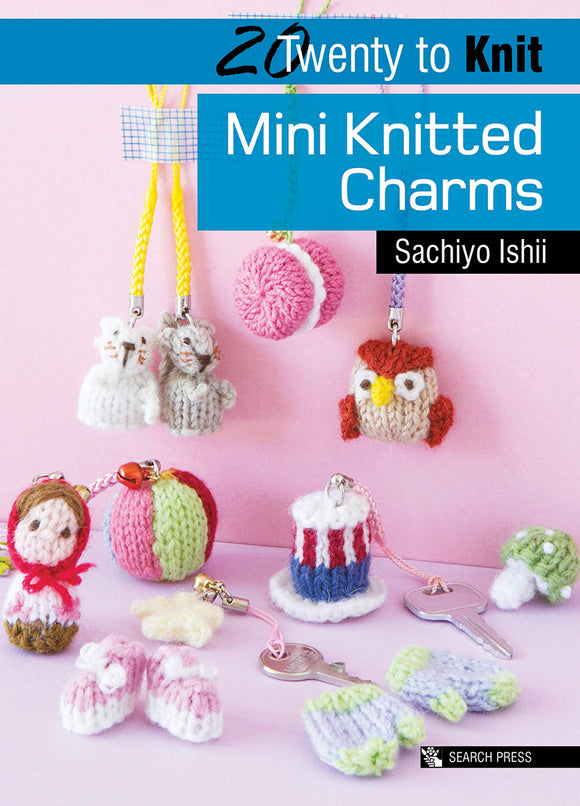 20 to Make Mini Knitted Charms
