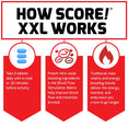 How SCORE! XXL® Works: Take 3 tablets daily with a meal or 30 minutes before activity. Potent nitric oxide boosting ingredients in the Blood Flow Stimulation Matrix help improve blood flow and maximize arousal. Traditional male vitality and energy boosting blends deliver the energy, stamina, and endurance you crave to go longer.