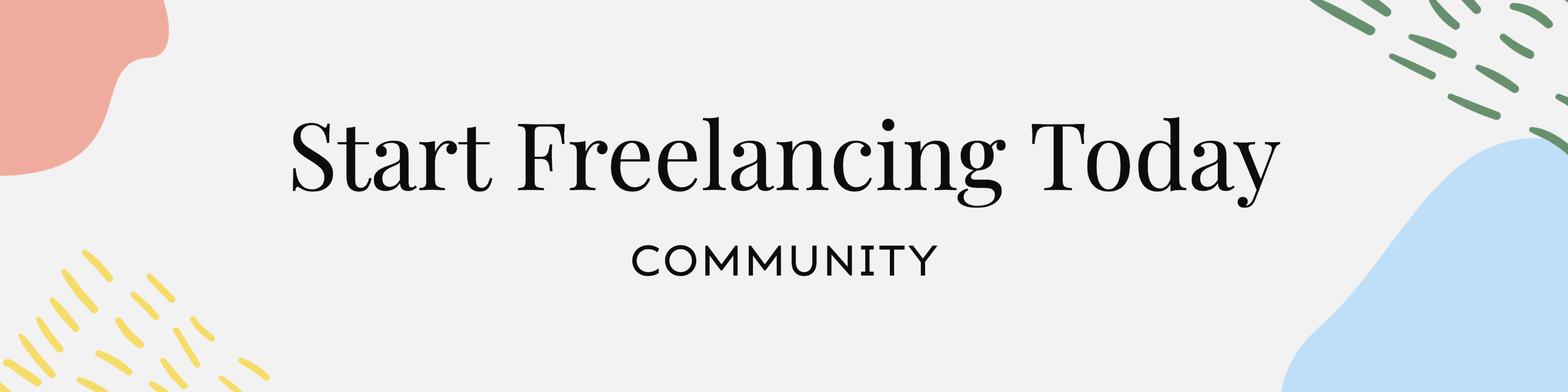 Start Freelancing Today Community