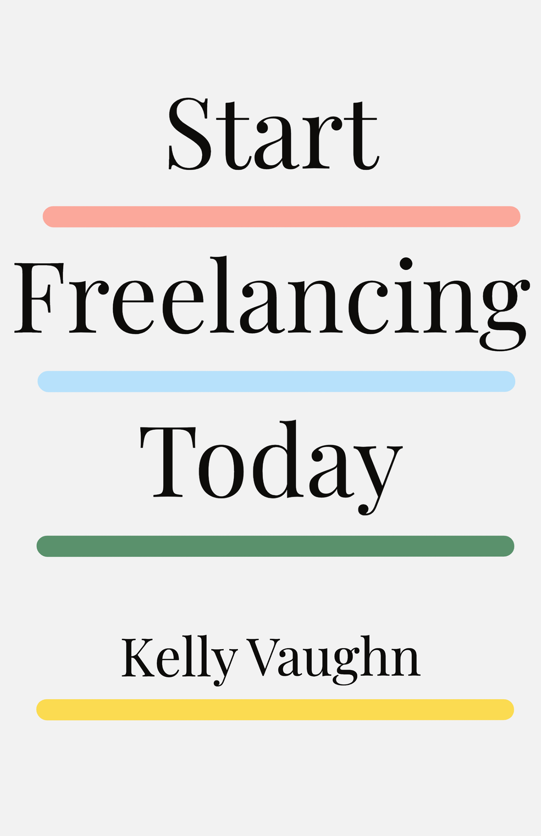 Start Freelancing Today eBook