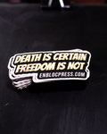 Death is Certain Freedom is Not Sticker - Countersignal