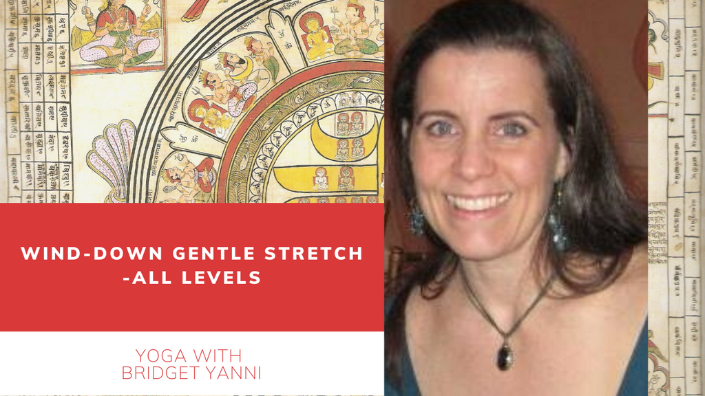 Tuesday 7 PM EST - Wind-down Gentle Stretch -All levels with Bridget