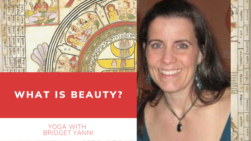 Yoga - What is Beauty? with Bridget