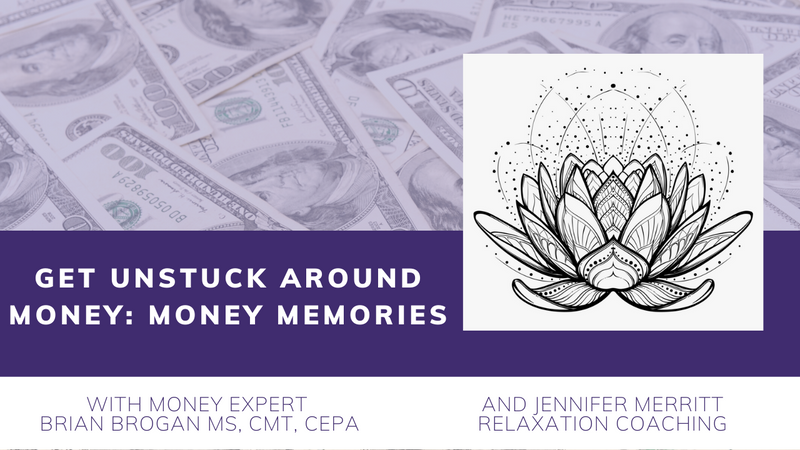 Get Unstuck Around Money - Class 2 - Money Memories