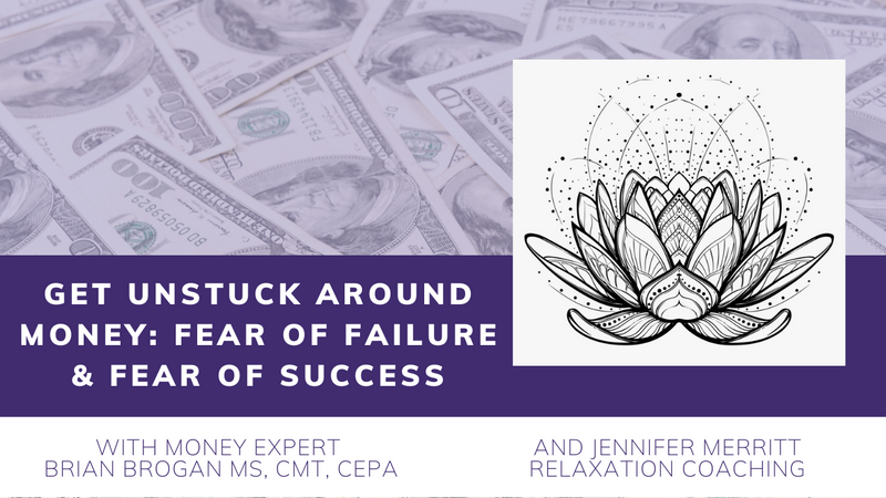 Get Unstuck Around Money - Class 3 - Fear of Failure & Fear of Success