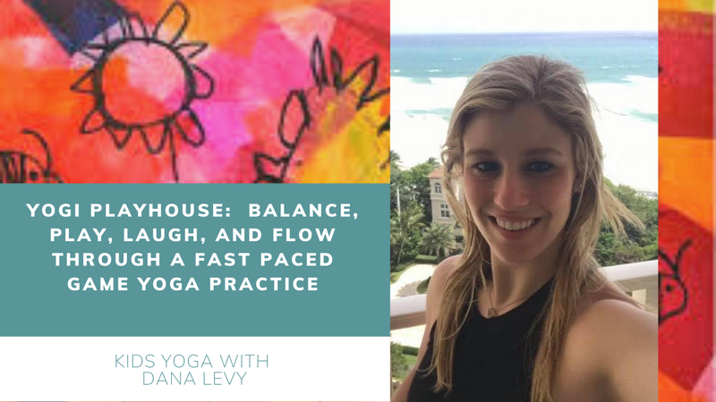 6 Saturday 11 AM EST Yogi Playhouse with Dana