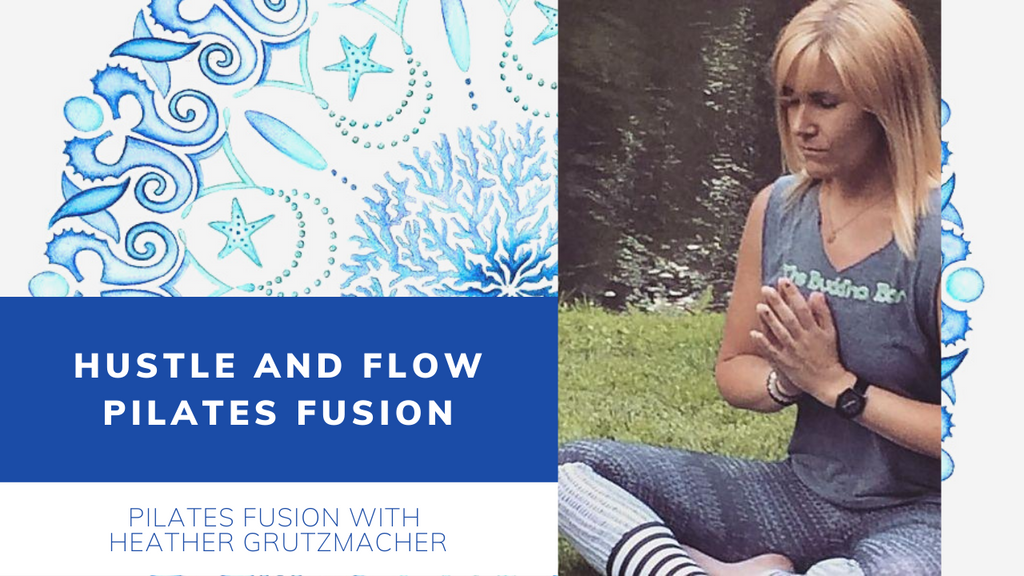 Monday 8:00 AM EST - Hustle and Flow Pilates Fusion with Heather