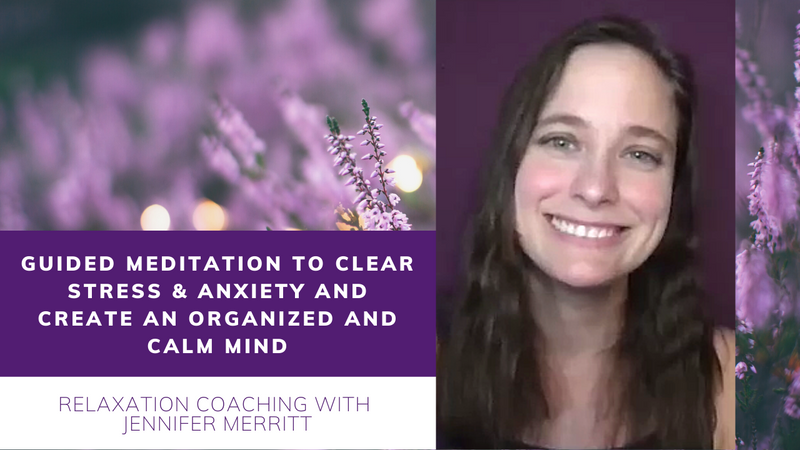 Guided Meditation:  Clear Stress and Anxiety and Create a Calm Clear Mind with Jen