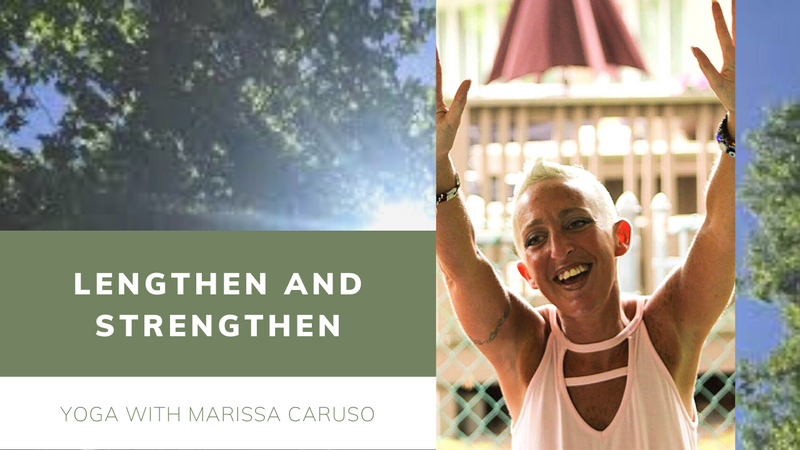 Thursday - Lengthen and Strengthen - 6 PM EST with Marissa