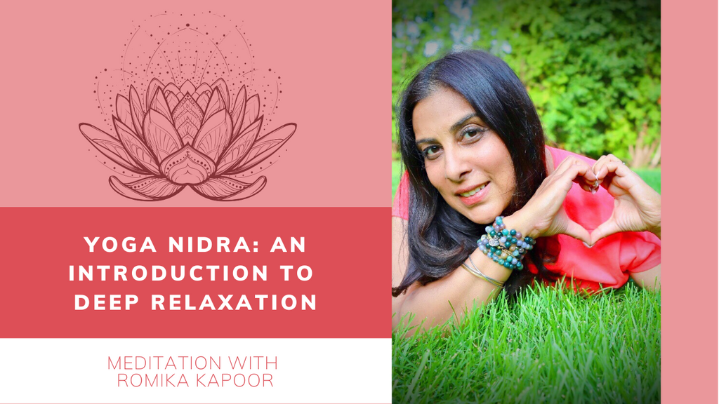 Yoga Nidra - An Introduction to Deep Relaxation with Romika