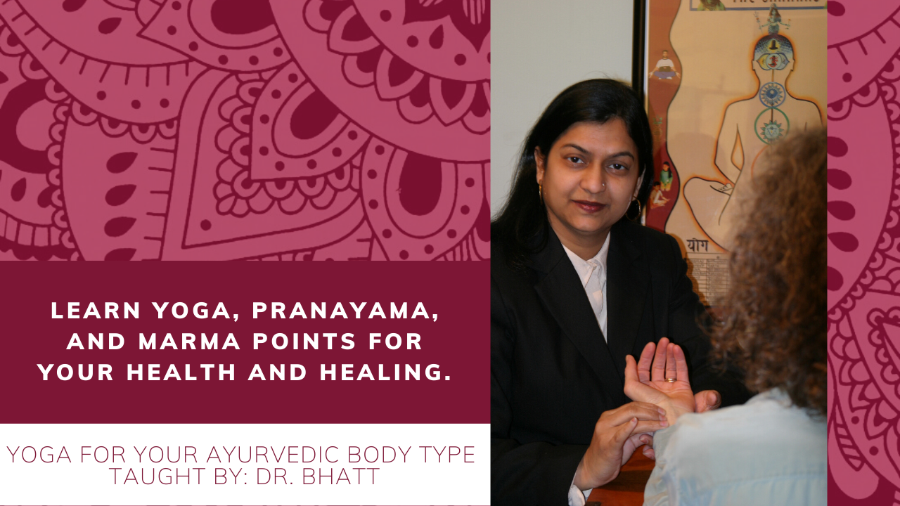 1 Monday 2 PM EST Yoga for your Ayurvedic Body Type with Dr. Bhatt