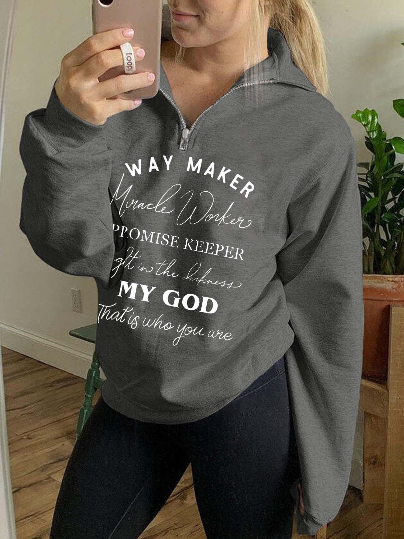 Women's Way Maker Miracle Worker Promise Keeper Light In The Darkness My God That Is Who You Are Zip-up Sweatshirt