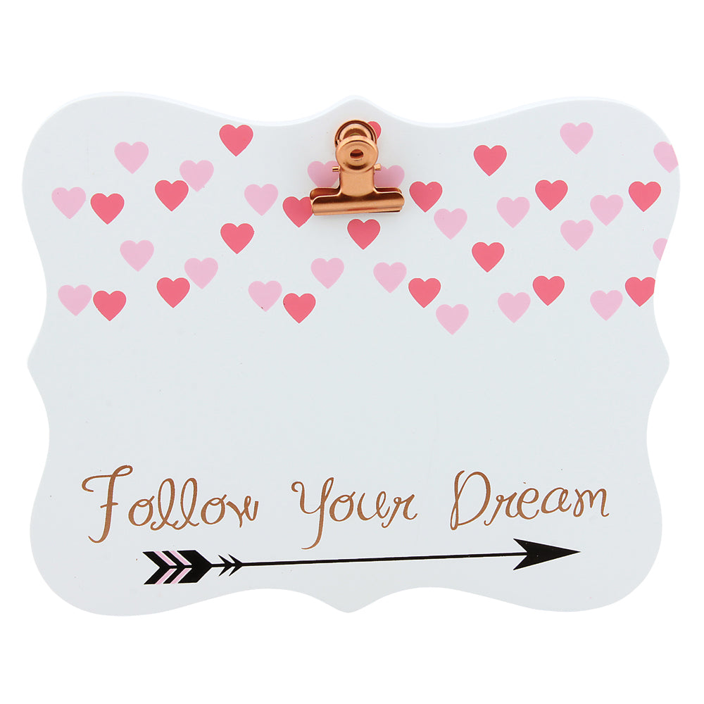 SS FOLLOW YOUR DREAMS CLIP BOARD