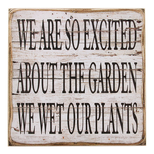 Humorous Garden Saying on Rustic Wood Wall Decor