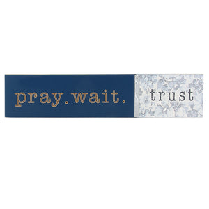 Pray. Wait. Trust Wall Décor