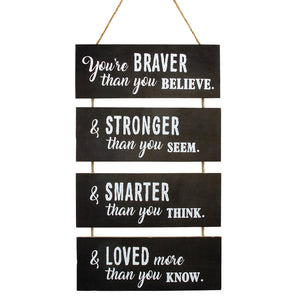 You're Braver Wall Décor
