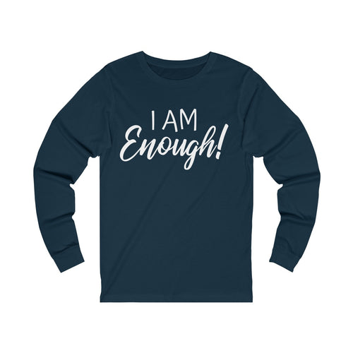 I Am Enough Long Sleeve Tee