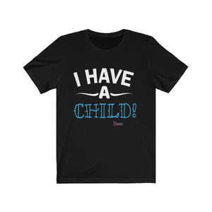I Have A Child Shirt