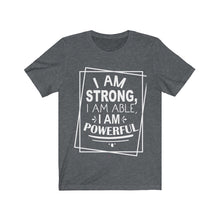 Load image into Gallery viewer, I Am Strong Shirt