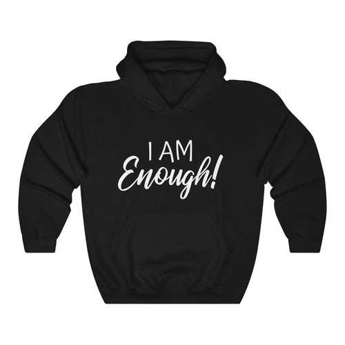 I Am Enough Hooded Sweatshirt
