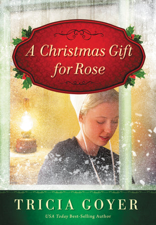 A Christmas Gift for Rose by Tricia Goyer