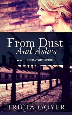 From Dust and Ashes by Tricia Goyer