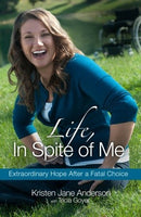 Life In Spite of Me by Kristen Jane Anderson and Tricia Goyer